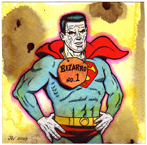 """Bizarro Superman"" is copyright ©2008 by J.R. Williams.  All rights reserved.  Reproduction prohibited."