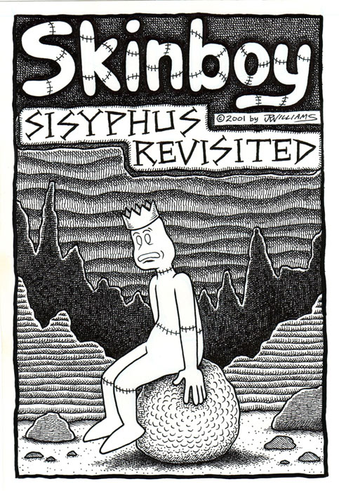"""Skinboy and 'Sisyphus..."" is copyright ©2008 by J.R. Williams.  All rights reserved.  Reproduction prohibited."
