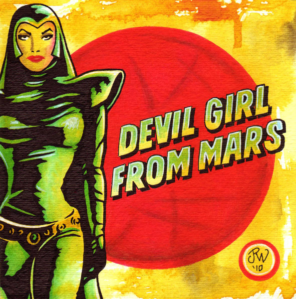 """Devil Girl From Mars"" is copyright ©2008 by J.R. Williams.  All rights reserved.  Reproduction prohibited."