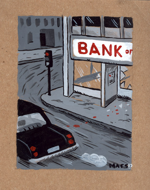 """Bank Heist"" is copyright ©2008 by  Mats!?.  All rights reserved.  Reproduction prohibited."