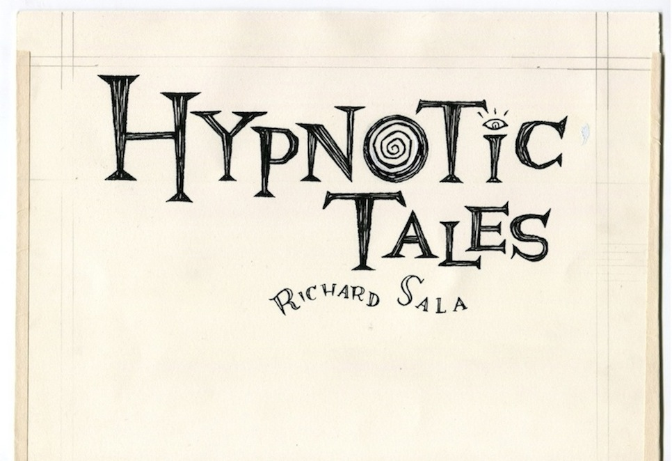 """Hypnotic Tales - original title logo lettering"" is copyright ©2008 by Richard Sala.  All rights reserved.  Reproduction prohibited."