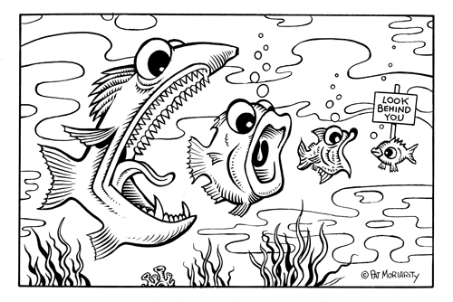 """Fish gag"" is copyright ©2008 by Pat Moriarity.  All rights reserved.  Reproduction prohibited."