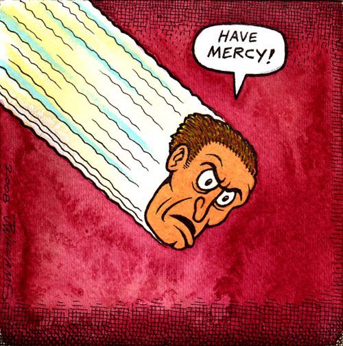 """Have Mercy!"" is copyright ©2008 by J.R. Williams.  All rights reserved.  Reproduction prohibited."