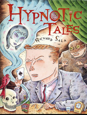 """HYPNOTIC TALES - Hardcover"" is copyright ©2008 by Richard Sala.  All rights reserved.  Reproduction prohibited."
