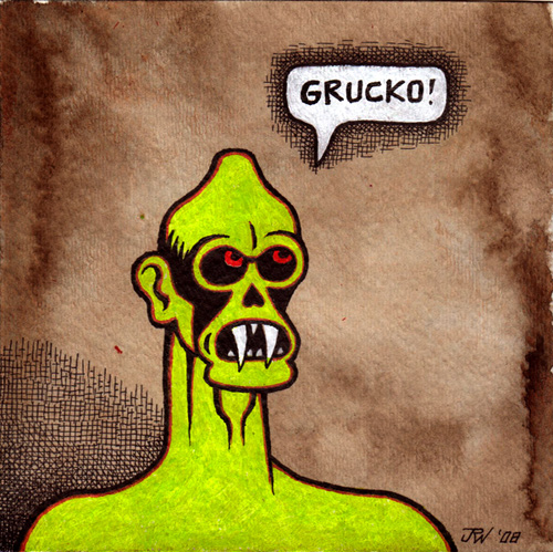 """GRUCKO!"" is copyright ©2008 by J.R. Williams.  All rights reserved.  Reproduction prohibited."