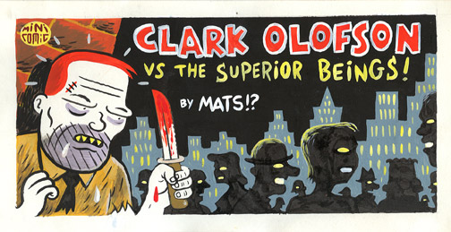 """clark olofson"" is copyright ©2008 by  Mats!?.  All rights reserved.  Reproduction prohibited."